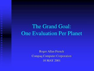 The Grand Goal: One Evaluation Per Planet