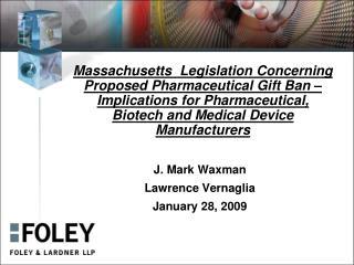 J. Mark Waxman Lawrence Vernaglia  January 28, 2009