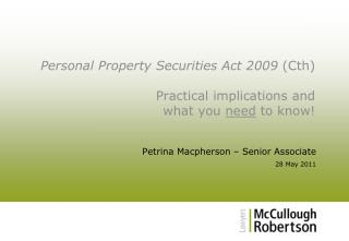 Personal Property Securities Act 2009  (Cth) Practical implications and  what you  need  to know!