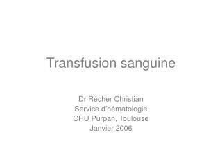 Transfusion sanguine