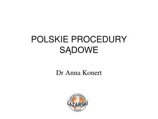 POLSKIE PROCEDURY SĄDOWE