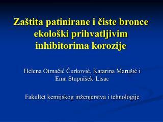 Za tita patinirane i ciste bronce ekolo ki prihvatljivim inhibitorima korozije