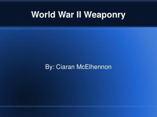 World War II Weaponry