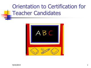 Orientation to Certification for Teacher Candidates