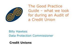 The Good Practice Guide – what we look for during an Audit of a Credit Union