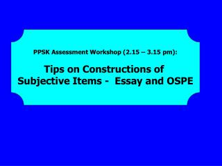 PPSK Assessment Workshop (2.15 – 3.15 pm): Tips on Constructions of