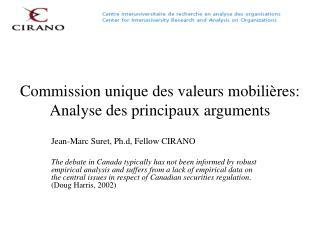 Commission unique des valeurs mobilières: Analyse des principaux arguments