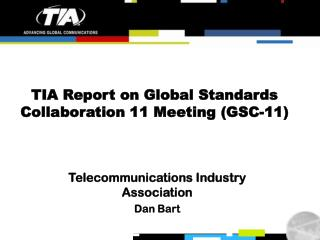 TIA Report on Global Standards Collaboration 11 Meeting (GSC-11)