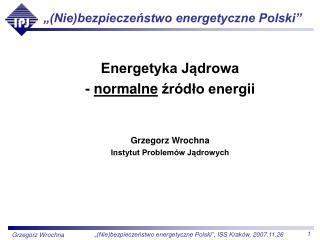 """""""(Nie)bezpieczeństwo energetyczne Polski"""""""