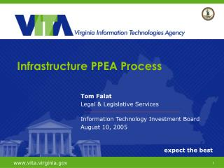 Tom Falat Legal & Legislative Services Information Technology Investment Board August 10, 2005
