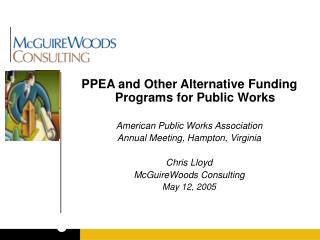 PPEA and Other Alternative Funding Programs for Public Works American Public Works Association