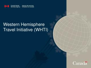 Western Hemisphere Travel Initiative (WHTI)