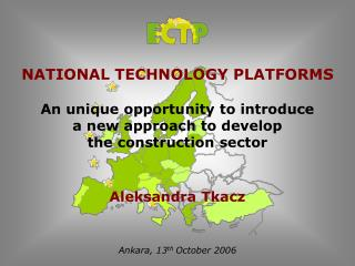 NATIONAL TECHNOLOGY PLATFORMS An unique opportunity to introduce  a new approach to develop