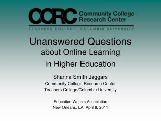 Unanswered Questions about Online Learning in Higher Education
