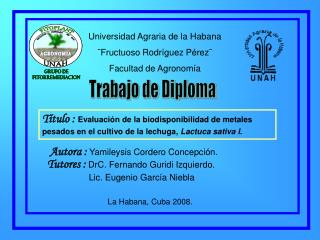 Universidad Agraria de la Habana ¨Fructuoso Rodríguez Pérez¨ Facultad de Agronomía