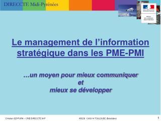 Le management de l'information stratégique dans les PME-PMI …un moyen pour mieux communiquer  et
