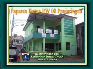 RUKUN WARGA 08/I KELURAHAN PENJARINGAN JAKARTA UTARA