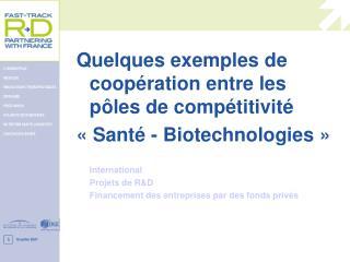 Quelques exemples de coopération entre les pôles de compétitivité «Santé - Biotechnologies»