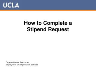 How to Complete a  Stipend Request