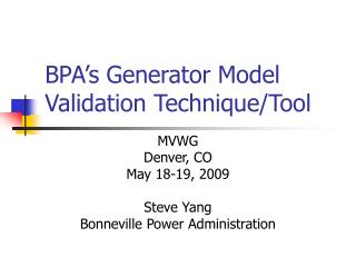 BPA's Generator Model Validation Technique/Tool
