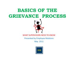 BASICS OF THE GRIEVANCE  PROCESS