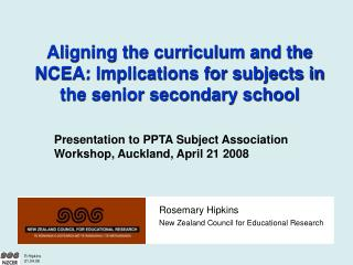 Aligning the curriculum and the NCEA: Implications for subjects in the senior secondary school