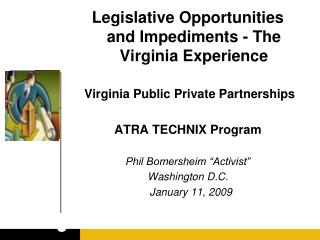 Legislative Opportunities and Impediments - The Virginia Experience