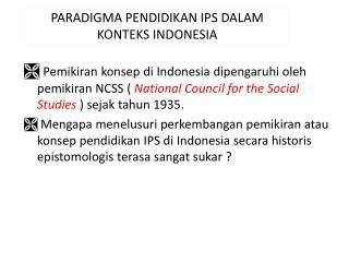 PARADIGMA PENDIDIKAN IPS DALAM KONTEKS INDONESIA