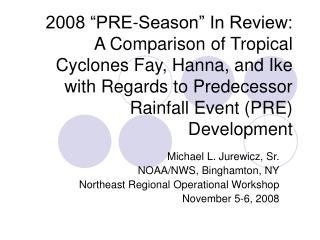 Michael L. Jurewicz, Sr. NOAA/NWS, Binghamton, NY Northeast Regional Operational Workshop