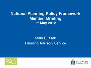 National Planning Policy Framework Member Briefing 1 st  May 2012