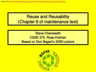 Reuse and Reusability (Chapter 8 of maintenance text)