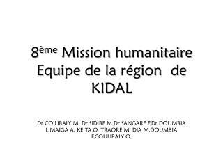 8 ème  Mission  humanitaire Equipe  de la  région   de KIDAL