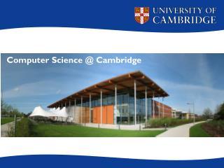 Computer Science @ Cambridge