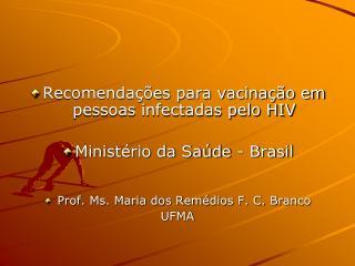 Recomenda��es para vacina��o em pessoas infectadas pelo HIV Minist�rio da Sa�de - Brasil