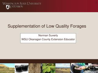 Supplementation of Low Quality Forages