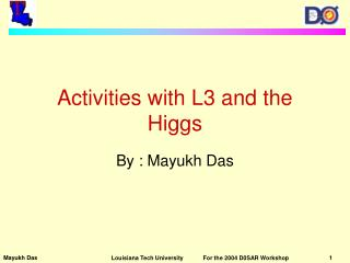 Activities with L3 and the Higgs