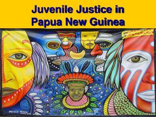 Juvenile Justice in Papua New Guinea