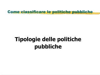 Come classificare le politiche pubbliche