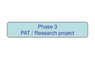 Phase 3 PAT