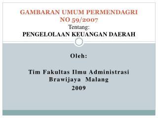 GAMBARAN UMUM PERMENDAGRI  NO 59/2007 Tentang: PENGELOLAAN KEUANGAN DAERAH