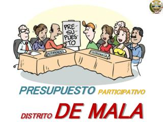 PRESUPUESTO  PARTICIPATIVO DISTRITO  DE MALA