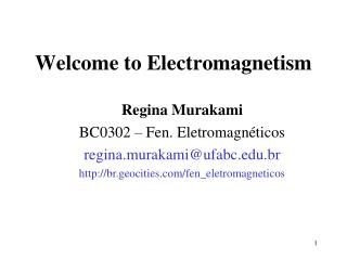 Welcome to Electromagnetism