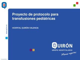 Proyecto de protocolo para transfusiones pediátricas