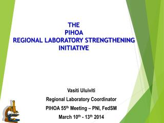 THE  PIHOA  REGIONAL LABORATORY STRENGTHENING INITIATIVE