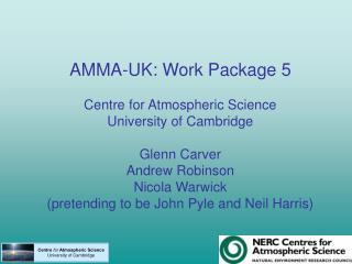 Centre for  Atmospheric Science University of Cambridge
