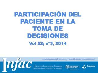 PARTICIPACIÓN DEL PACIENTE EN LA TOMA DE DECISIONES Vol  22; nº3, 2014