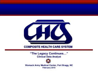 """The Legacy Continues…"" Clinical Data Analyst Womack Army Medical Center, Fort Bragg, NC"