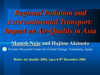 Regional Pollution and  Intercontinental Transport:  Impact on Air-Quality in Asia