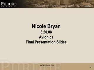 Nicole Bryan 3.20.08 Avionics Final Presentation Slides