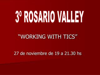 """WORKING WITH TICS"" 27 de noviembre de 19 a 21.30 hs"
